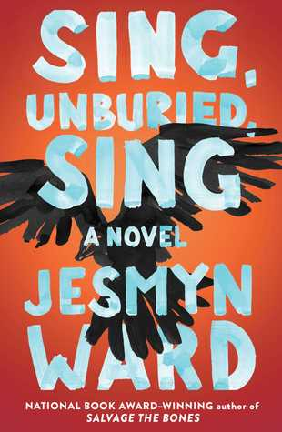 Cover page of Sing, Unburied Sing. One of the best books set in the south.