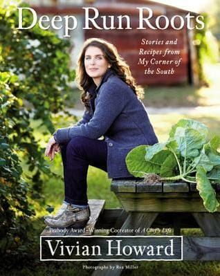 The cover of the cookbook Deep Run Roots by Vivian Howard this is a wonderful southern cookbook!