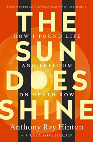 The book cover of The Sun Does Shine: How I Found Life and Freedom on Death Row by Anthony Ray Hinton with Lara Love Hardin. A book review.