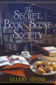 Book cover of The Secret, Book & Scone Society by Ellery Adams. The cover features books and scones on a table with book cases in the background.