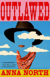 Cover of the book Outlawed by Anna North. Outlawed book review