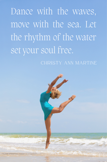 The photo is a woman dancing on the beach with this quote: Christy Ann Martine
