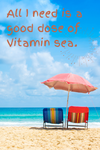 photo of two chairs on the beach with a red umbrella. The sky is super blue and the ocean looks aqua. The quote reads: All I need is a good dose of vitamin sea.