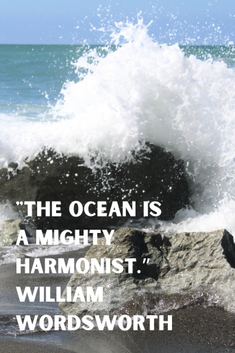 A quote about the ocean by William Wordsworth - the ocean is a might harmonist. The photo background is waves crashing on rocks.